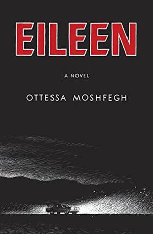 《艾琳》(Eileen) 【美】奥特莎(Ottessa Moshfegh)