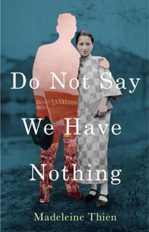 《不要说我们一无所有》(Do Not Say We Have Nothing)【加拿大】邓敏灵(Madeleine Thien)