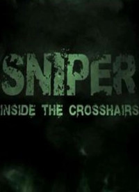Sniper:Inside The Crosshairs